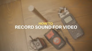 How To Record Sound For Video