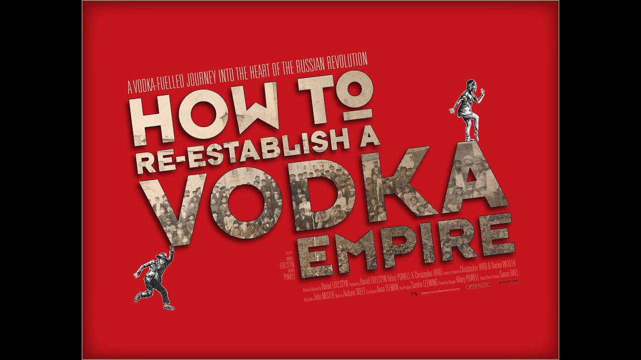 How to Re-establish a Vodka Empire. - TRAILER