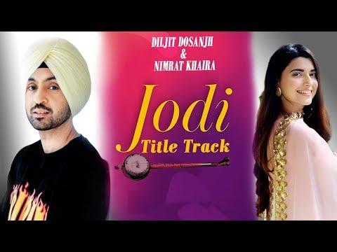 Jodi (Title Track) | Diljit Dosanjh | Nimrat Khaira | New Punjabi Movie | Latest Punjabi Song |Gabru
