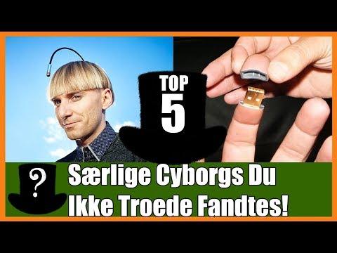 TOP 5 Særlige Cyborgs Du Ikke Troede Fandtes!