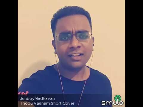 Jenboy Madhavan - Thodu Vaanam Smule Version