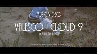 Valesco - Cloud 9 (Music Video)