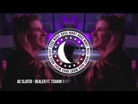AC Slater - Dealer ft. Tchami & Rome Fortune (Petey Clicks Remix)