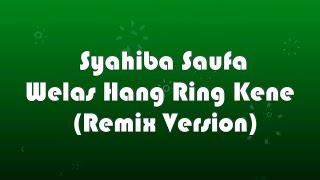 Syahiba Saufa - Welas Hang Ring Kene (Remix Version) KARAOKE TANPA VOKAL