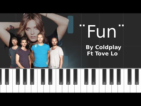 Coldplay - ''Fun'' Ft Tove Lo Piano Tutorial - Chords - How To Play - Cover
