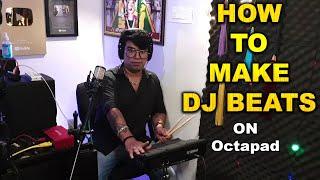 How To Make DJ BEATS On Octapad | Ek Dum Simple | Janny Dholi