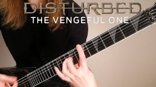 Disturbed - The Vengeful One (Guitar Cover)