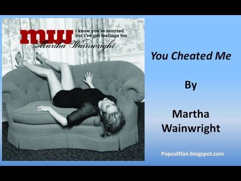 Martha Wainwright - You Cheated Me (Lyrics)
