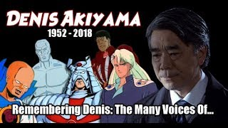 Many Voices of Denis Akiyama (R.I.P. TRIBUTE - Sailor Moon actor passes away)