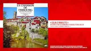 « Colin et Mariette » - La Chanson de Fribourg, Pierre Kaelin