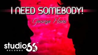 George Hora - I need Somebody (Audio)