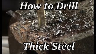 Hto - How To Drill Thick Steel (or Any For That Matter)
