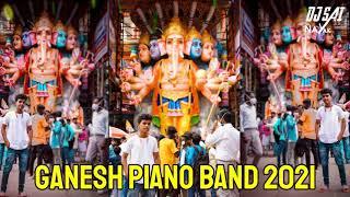 ganesh piano band 2021 remix by DJ SAI NAYAK