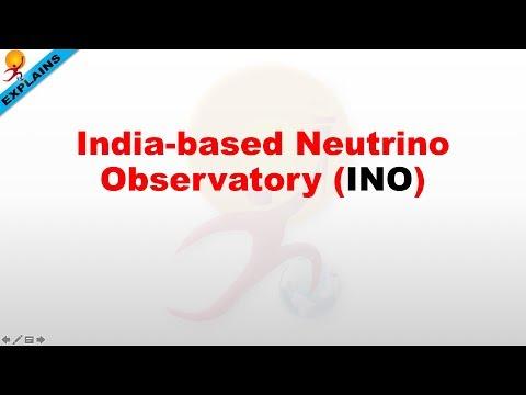Indian Neutrino Observatory in Theni, Tamil Nadu current affairs