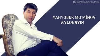 Yahyobek Mo'minov - Aylonayin (music version) MyTub.uz
