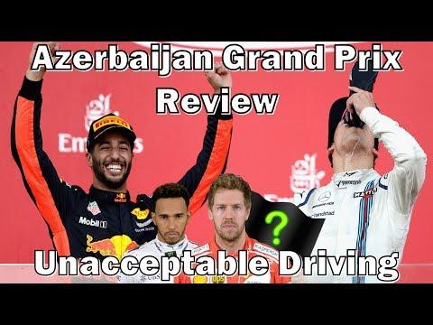 Azerbaijan Grand Prix Review: Unacceptable Driving!
