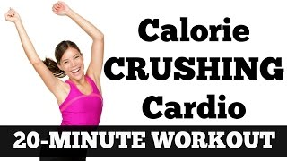 20-Minute Calorie Crushing Cardio | Full Length Fat Blasting, Metabolism Boosting Workout Video