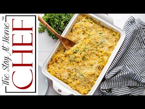 How to Make The Best Tuna Casserole | The Stay At Home Chef