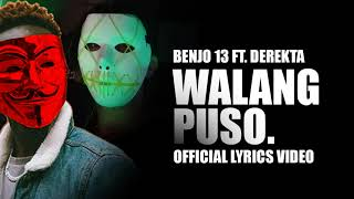 Benjo Ft. Derekta - Walang Puso Prod. Master Orbit Official Lyrics Video