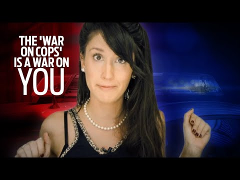 """The """"War on Cops"""" is a war on YOU"""