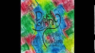 Poseach/Open - Yimmy (feat. Matisyahu & Yehuda Solomon)