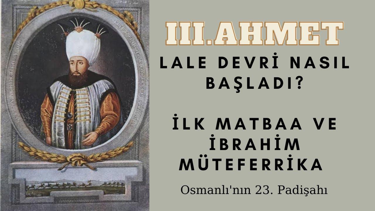 5 Dakikada Lale Devri ve III. Ahmet Islahatları