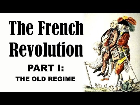 The French Revolution (Part I: The Old Regime)