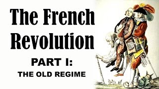 The Old Regime (French Revolution: Part 1)