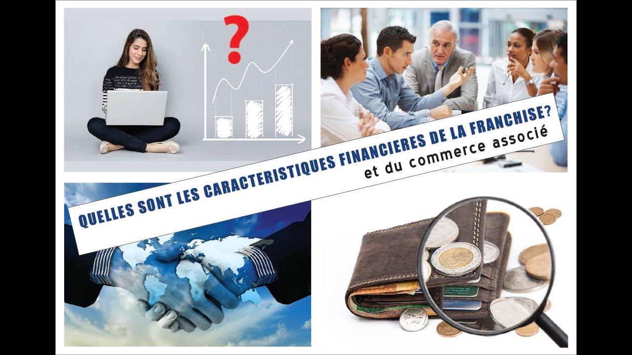 Quelles sont les caractéristiques financières de la franchise et du commerce associé ?