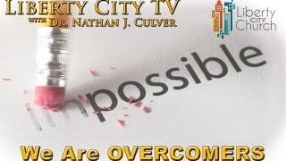 We Are Overcomers - Pastor Nathan J Culver