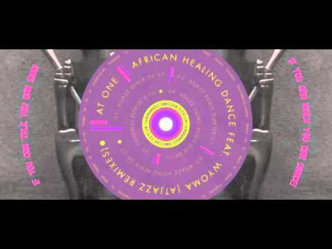At One - African Healing Dance (feat. Wyoma) (Atjazz Astro Remix) - Offical