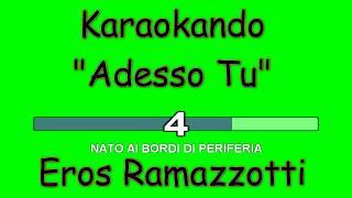 Karaoke Italiano - Adesso Tu - Eros Ramazzotti ( Testo )