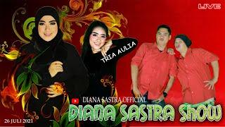 LIVE DIANA SASTRA SHOW 26 JULI 2021