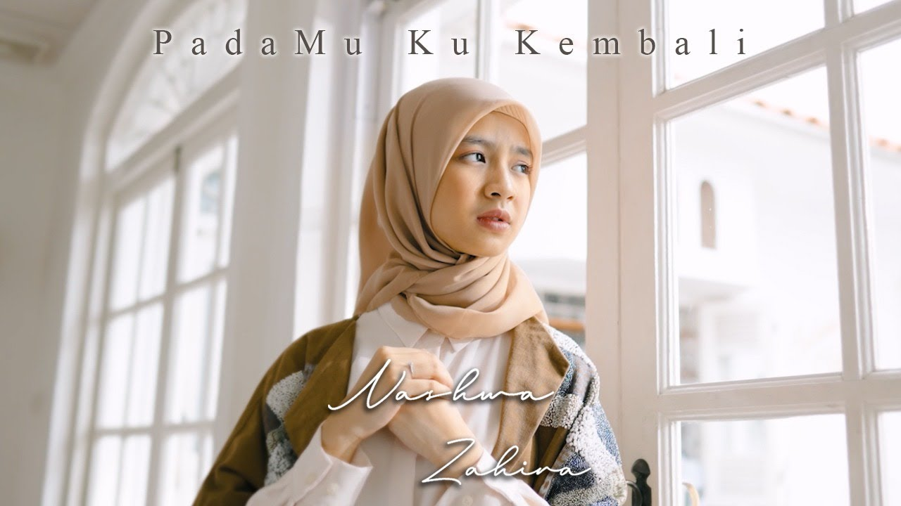Download NASHWA ZAHIRA - PADAMU KU KEMBALI (OFFICIAL MUSIC VIDEO)
