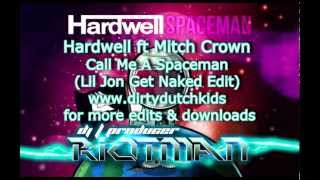 Download Hardwell ft Mitch Crown - Call Me A Spaceman (Riotman DDK) (Get Naked Vocal Edit) W/Download MP3 song and Music Video