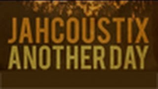 """JAHCOUSTIX - """"ANOTHER DAY"""" (Official Video 2012)"""