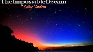 Luther Vandross ~ The Impossible Dream