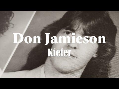 "Don Jamieson ""Kiefer"" (OFFICIAL)"