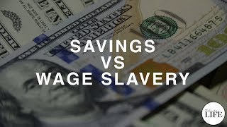 Savings Vs Wage Slavery