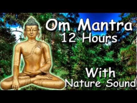 SACRED MANTRA – Om mantra 12 Hour Full Night Meditation with nature Sound for Relaxation