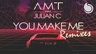 A.M.T Ft. Julian C - You Make Me (Heartbreakz Remix)