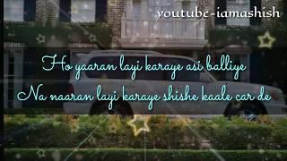 Ho yaaran layi karaye shishe kalle car de/Tinted windows elly mangat Latest Punjabi song 2018