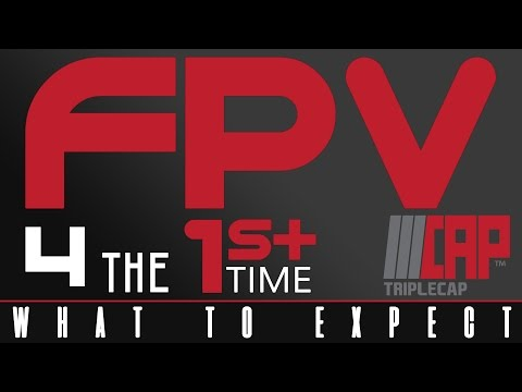 FPV For The First Time - What To Expect