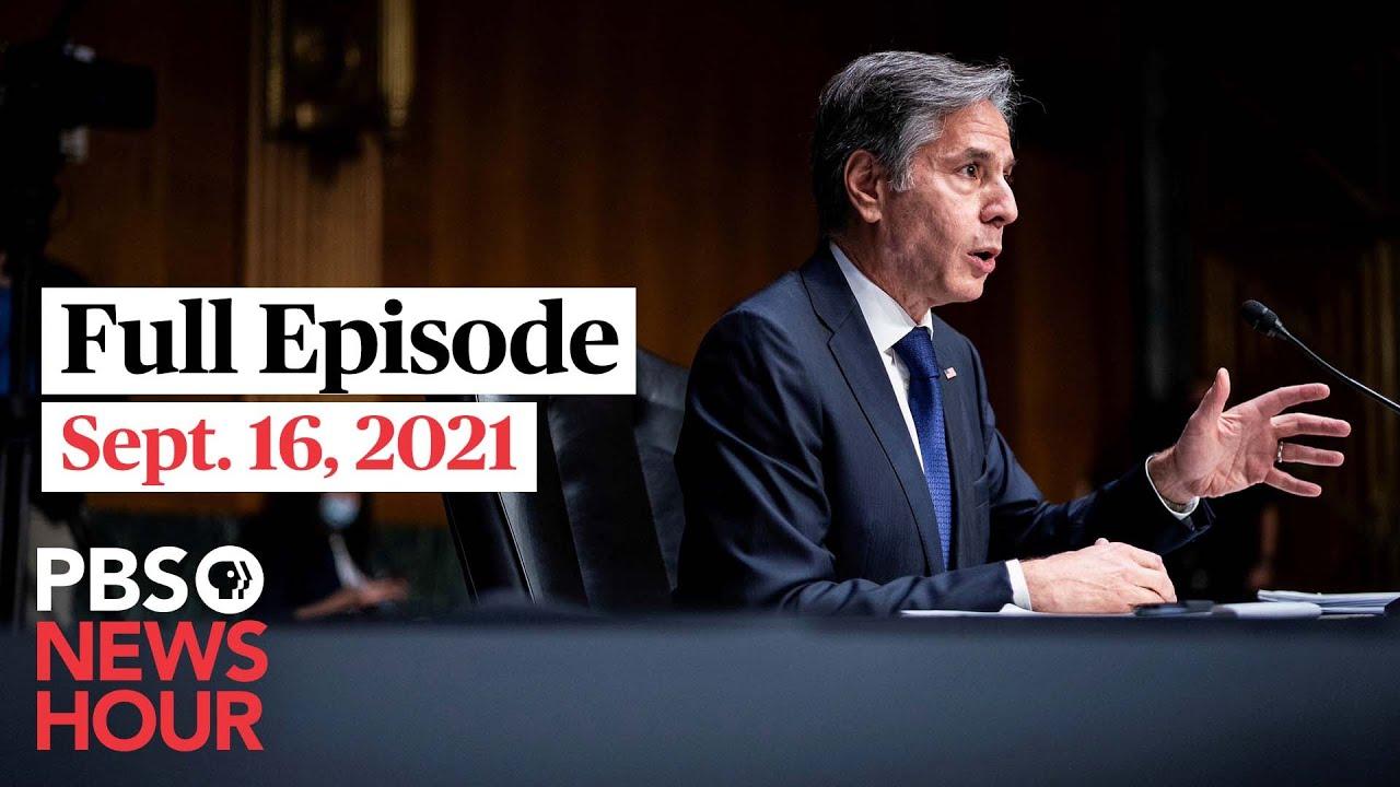 Download PBS NewsHour full episode, Sept. 16, 2021