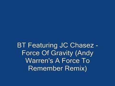 BT Feat JC Chasez - Force Of Gravity (Andy Warren's Remix)