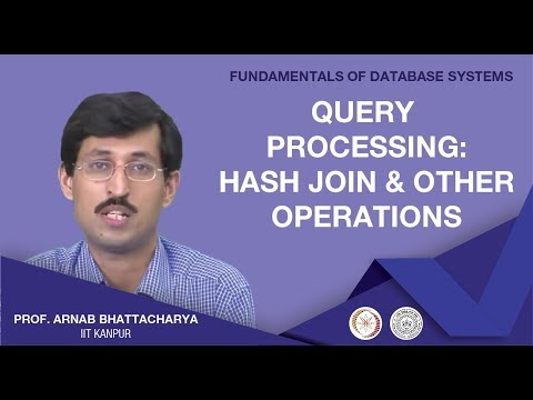 Lecture 23 - Query Processing: Hash join and other Operations