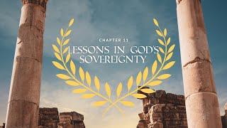 Romans Ch. 11 | Lessons in God's Sovereignty