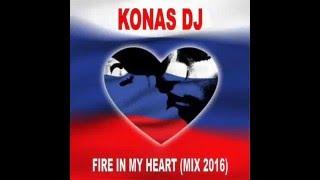 KONAS DJ – FIRE IN MY HEART (MIX 2016)