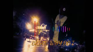 Download UNKNOWN BRIAN-WHY DO I