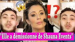 MAGALI BERDAH VIRÉE OU A DEMISSIONNÉ DE SHAUNA EVENTS?! NABIL BALANCE DES PREUVES